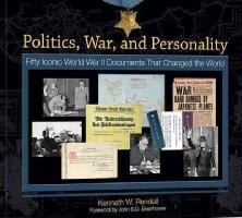 Politics-War-and-Personality-Fifty-Iconic-World-War-II-Documents-That-Changed-the-World-Hardcover