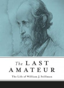 The Last Amatuer - Life of William Stillman
