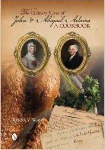 Culinary Lives of John and Abigail Adams