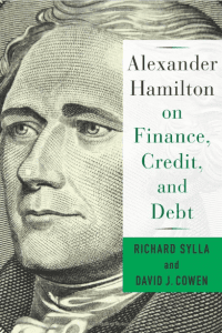 Alexander Hamilton on Finance, Credit, and Debt
