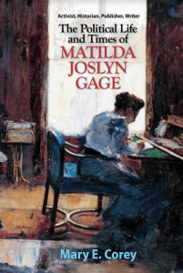 The Political Life and Times of Matilda Joslyn Gage