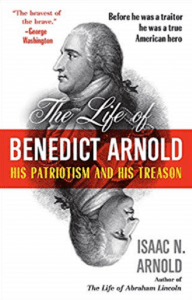 Benedict Arnold: His Patriotism and His Treason
