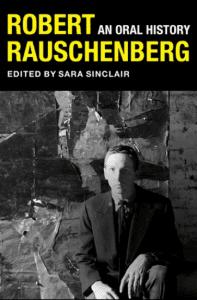 robert rauschenberg an oral history