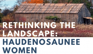 rethinking the landscape haudenosaunee women
